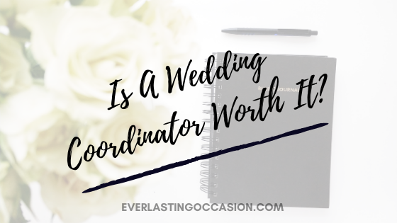 Is A Wedding Coordinator Worth It? [Do You Really Need One?]