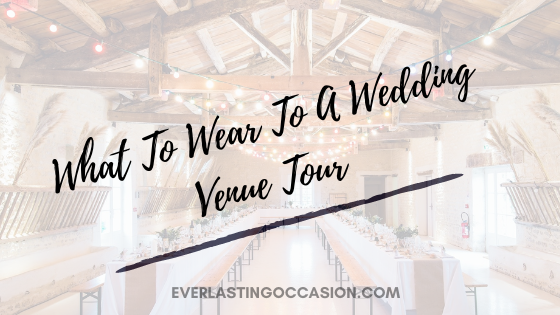 What To Wear To A Wedding Venue Tour [The Right Outfit Is..]