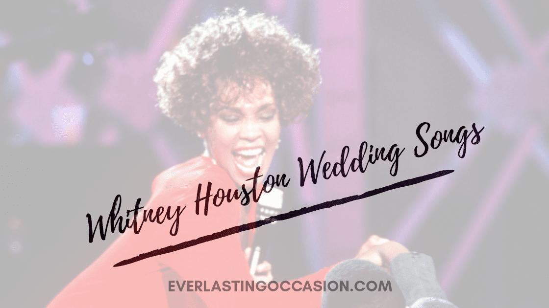 Whitney Houston Wedding Songs