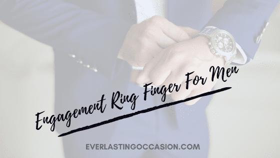 Engagement Ring Finger For Men [Where Do You Wear It?]