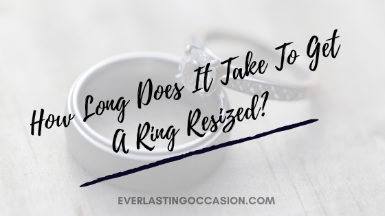 How Long Does It Take To Get A Ring Resized? [What To Expect]