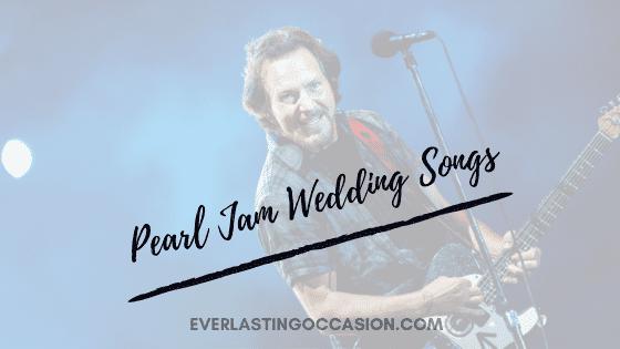 Pearl Jam Wedding Songs