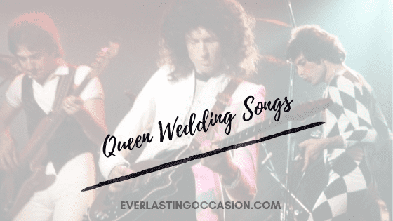 Queen Wedding Songs [The Best 10 For Your Wedding Day]
