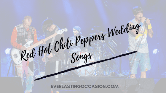 Red Hot Chili Peppers Wedding Songs [That You Need To Play!]
