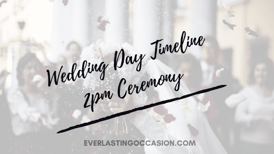 Wedding Day Timeline 2pm Ceremony [Typical Order Of Events]