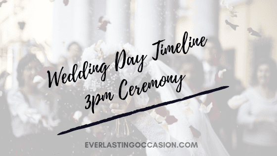 Wedding Day Timeline 3pm Ceremony [Typical Order Of Events]
