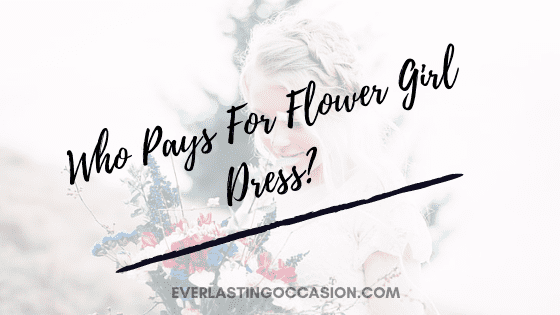Who Pays For Flower Girl Dress? [Is She Supposed To Match The Bride?]