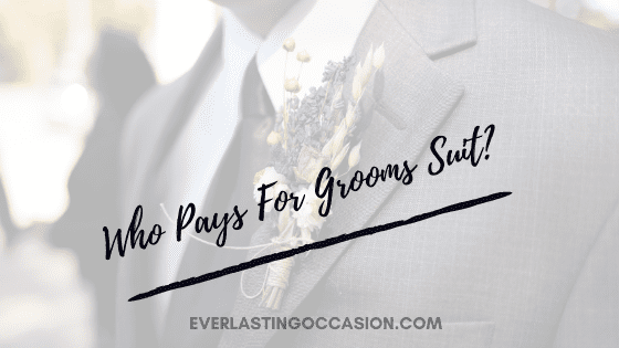 Who Pays For Grooms Suit?
