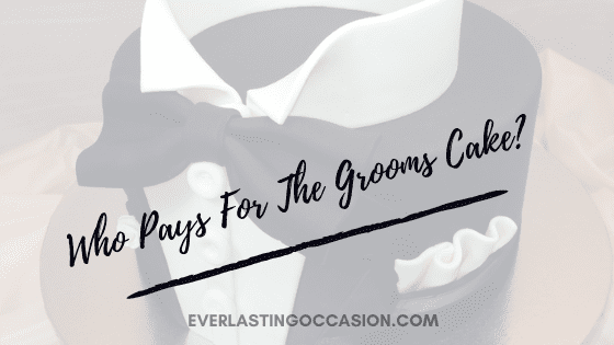 Who Pays For The Grooms Cake? [And How Much Do They Cost?]