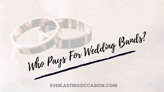 Who Pays For Wedding Bands?