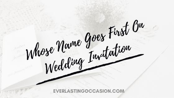 Whose Name Goes First On Wedding Invitation