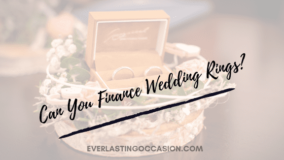 Can You Finance Wedding Rings?