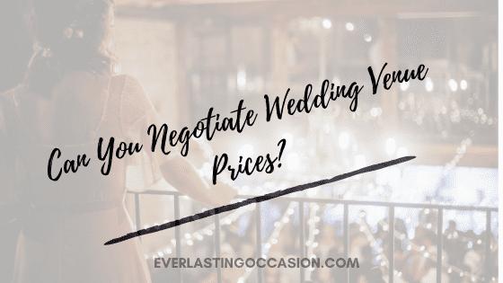 Can You Negotiate Wedding Venue Prices?