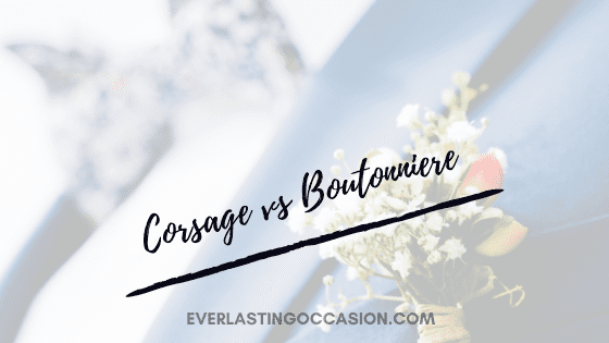 Corsage vs Boutonniere [What Is The Difference & Who Wears Them_]