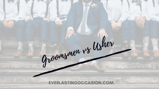 Groomsmen vs Usher [What Is The Difference Between The Two?]