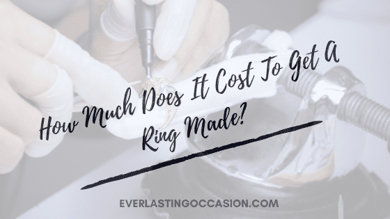How Much Does It Cost To Get A Ring Made?