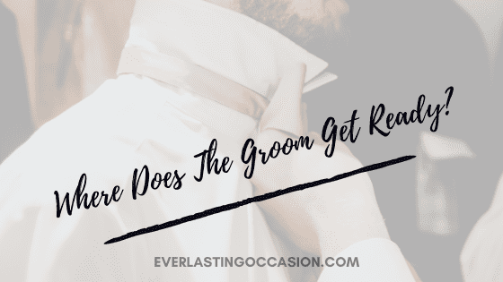 Where Does The Groom Get Ready?
