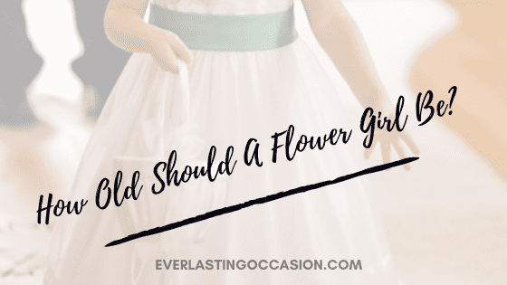 How Old Should A Flower Girl Be? [What You Should Consider]