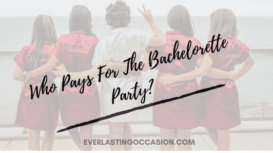 Who Pays For The Bachelorette Party? [With Average Prices]