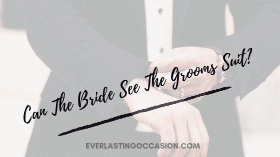 Can The Bride See The Grooms Suit? [Our Survey Says!]