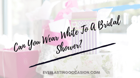 Can You Wear White To A Bridal Shower? [The Do's And Don'ts]