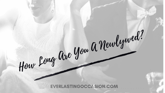 How Long Are You A Newlywed? [What Does The Term Even Mean?]
