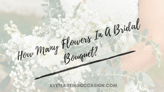 How Many Flowers In A Bridal Bouquet? [What Are Your Options]