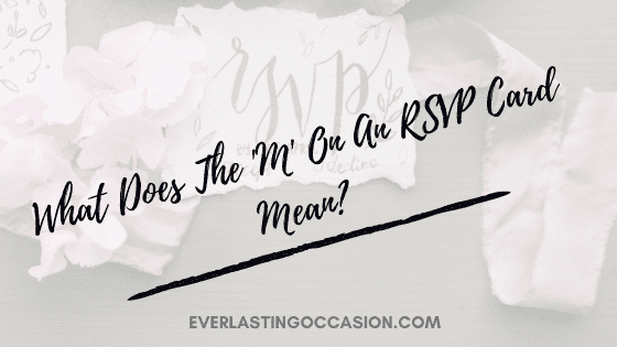 What Does The 'M' On An RSVP Card Mean? [And How To Respond]