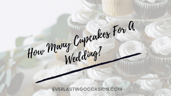 How Many Cupcakes For A Wedding? [How Many You Should Order]