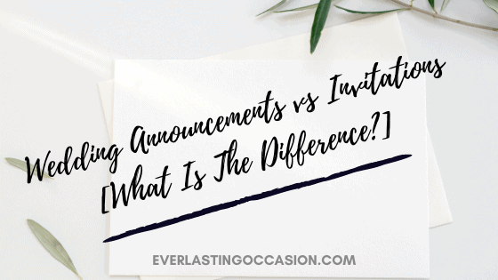 Wedding Announcements vs Invitations [What Is The Difference?]