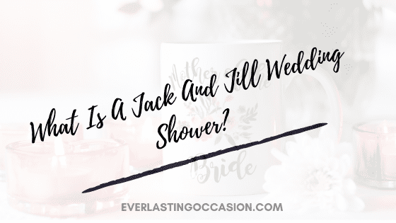 What Is A Jack And Jill Wedding Shower? [All You Need To Know]