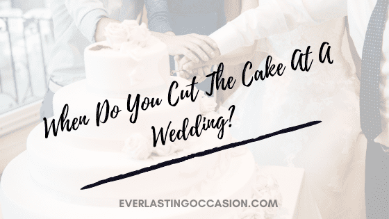 When Do You Cut The Cake At A Wedding? [How Should It Be Done?]
