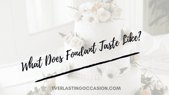 What Does Fondant Taste Like? [Can You Eat This Icing?]