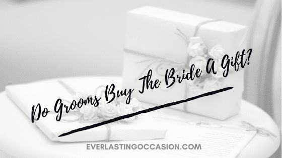 Do Grooms Buy The Bride A Gift? [Are They Supposed To]
