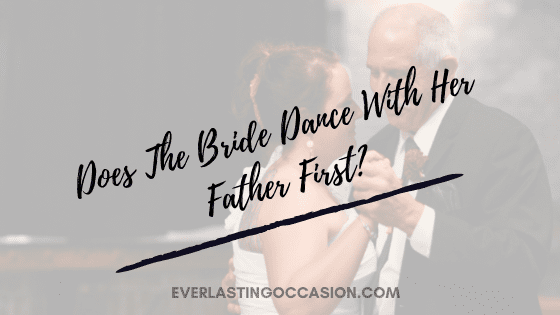 Does The Bride Dance With Her Father First