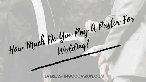 How Much Do You Pay A Pastor For Wedding?