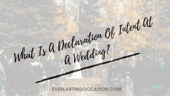 What Is A Declaration Of Intent At A Wedding?