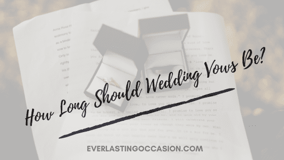 How Long Should Wedding Vows Be?