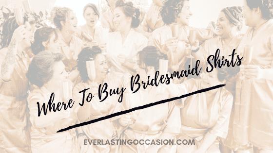 Where To Buy Bridesmaid Shirts