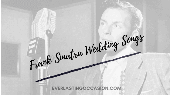 Frank Sinatra Wedding Songs [What To Must Add To Your Playlist]