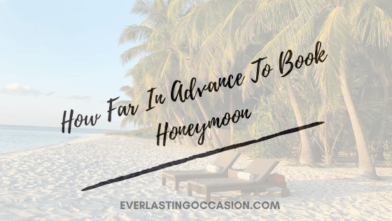 How Far In Advance To Book Honeymoon