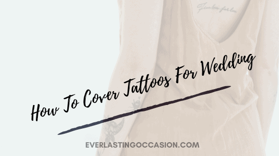 How To Cover Tattoos For Wedding