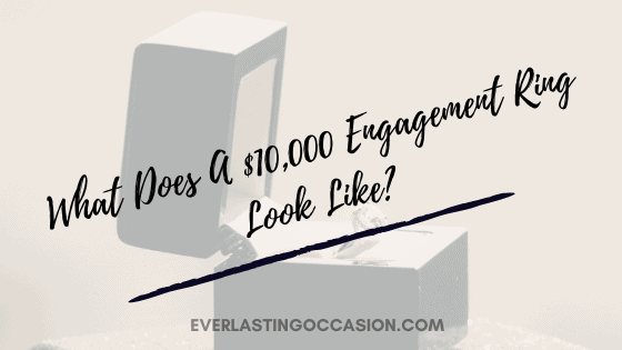 What Does A 10 000 Engagement Ring Look Like? [With Examples]
