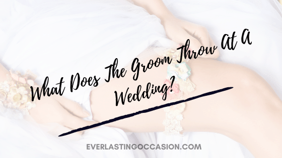 What Does The Groom Throw At A Wedding? [Does He Have To?]