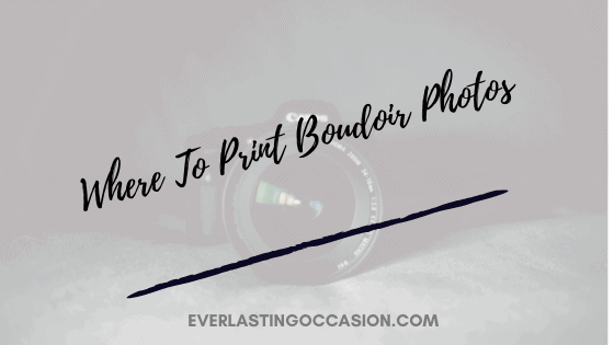 Where To Print Boudoir Photos [And Other Considerations]